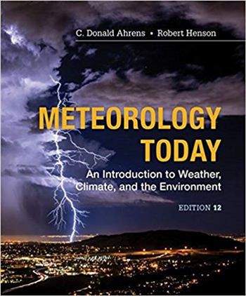Meteorology Today: An Introduction to Weather, Climate and the Environment 12th Edition
