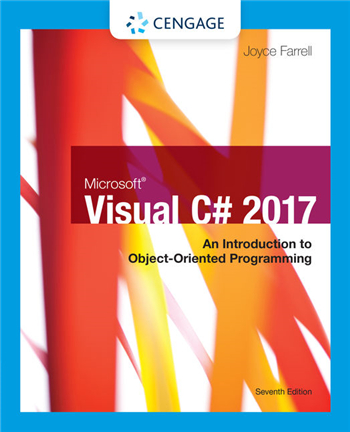 Microsoft Visual C# 2017: An Introduction to Object-Oriented Programming, 7th Edition