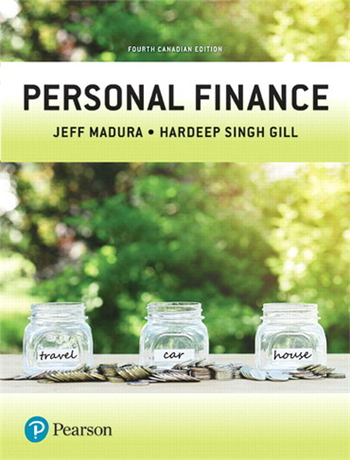 Personal Finance, 4th Canadian Edition by Jeffry D. Madura, Hardeep Gill