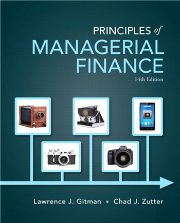 Principles of Managerial Finance, 14th Edition by Lawrence J. Gitman, Chad J. Zutter