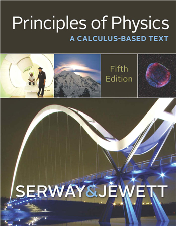 Principles of Physics: A Calculus-Based Text, 5th Edition