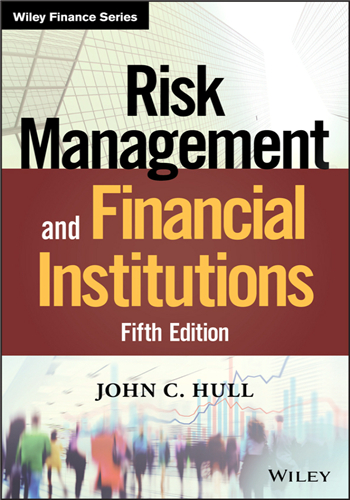 Risk Management and Financial Institutions, 5th Edition by John C. Hull