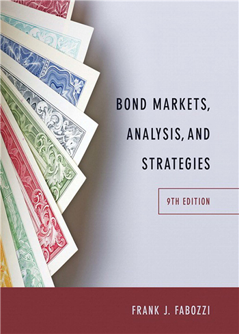 Bond Markets, Analysis, and Strategies, 9th edition by Frank J. Fabozzi
