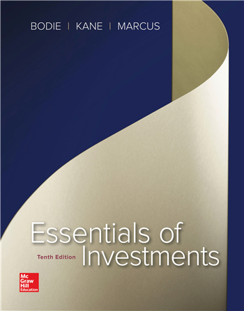 Essentials of Investments 10th Edition by Zvi Bodie, Alex Kane, Alan Marcus