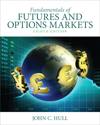 Fundamentals of Futures and Options Markets, 8th Edition by John C. Hull