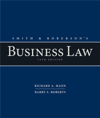 Smith and Roberson's Business Law 16th Edition by Richard A. Mann, Barry S. Roberts