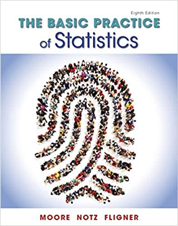 The Basic Practice of Statistics, 8th Edition by Moore, Notz, Fligner