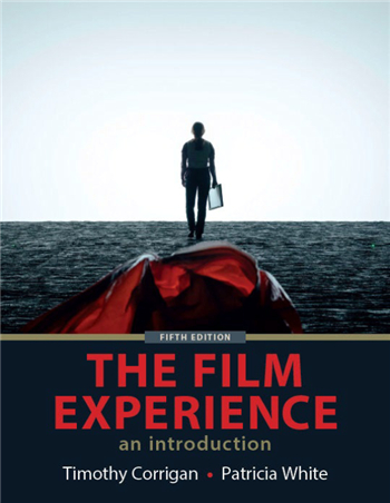The Film Experience 5th Edition by Timothy Corrigan, Patricia White