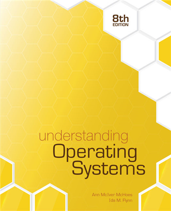 Understanding Operating Systems 8th Edition eTextbook by Ann McHoes, Ida M. Flynn