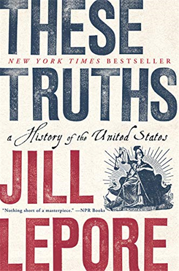These Truths: A History of the United States 1st Edition by Jill Lepore