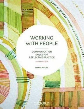 Working With People: Communication Skills for Reflective Practice 2nd Edition