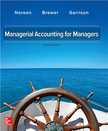 Managerial Accounting for Managers, 4th Edition