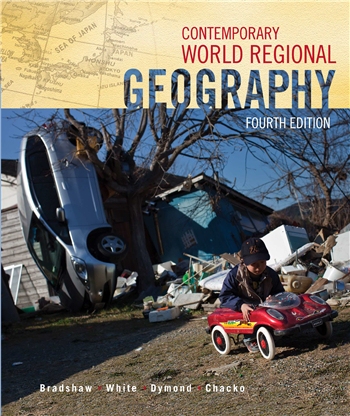 Contemporary World Regional Geography, 4th Edition by Bradshaw, Dymond, White, Chacko