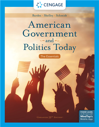 American Government and Politics Today: The Essentials, Enhanced, 19th Edition