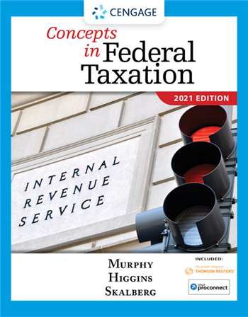 Concepts in Federal Taxation 2021, 28th Edition by Murphy, Higgins, Skalberg