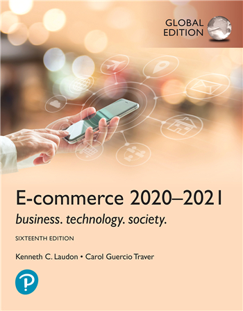 E-Commerce 2020-2021: Business, Technology and Society, Global Edition, 16th Edition