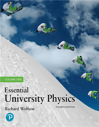 Essential University Physics: Volume 1 (4th Edition) eTextbook by Richard Wolfson