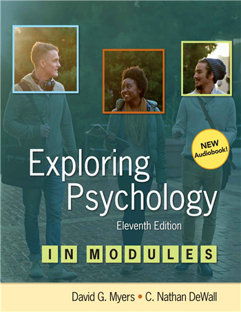 Exploring Psychology in Modules 11th Edition by David G. Myers; Nathan C. DeWall