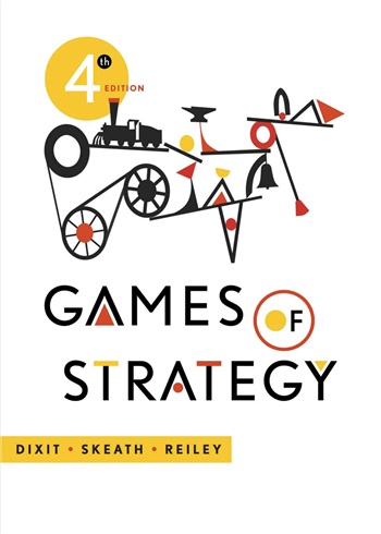 Games of Strategy 4th Edition eTextbook by Dixit, Skeath, Reiley