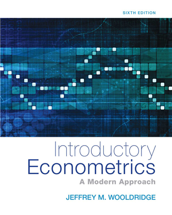 Introductory Econometrics: A Modern Approach, 6th Edition by Jeffrey M. Wooldridge
