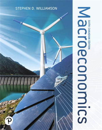 Macroeconomics, 6th Canadian Edition by Stephen D. Williamson