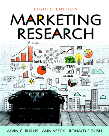 Marketing Research, 8th edition by Alvin C. Burns, Ann F. Veeck, Ronald F. Bush