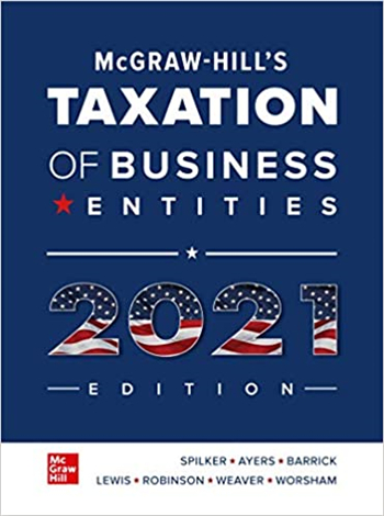 McGraw-Hill's Taxation of Business Entities 2021 Edition, 12th Edition