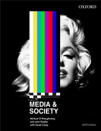 Media and Society 6th Edition by Michael O'Shaughnessy, Jane Stadler, Sarah Casey