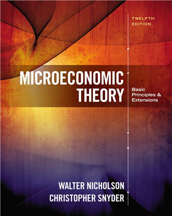 Microeconomic Theory: Basic Principles and Extensions, 12th Edition