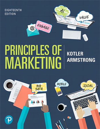 Principles of Marketing, 18th edition by Philip Kotler, Gary Armstrong