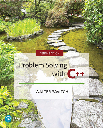 Problem Solving with C++, 10th edition by Walter Savitch, Kenrick Mock