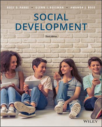 Social Development 3rd Edition by Ross D. Parke, Glenn I. Roisman, Amanda J. Rose