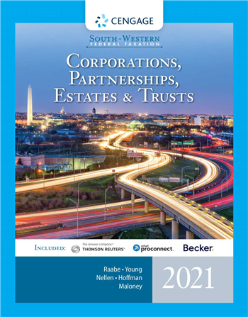 South-Western Federal Taxation 2021: Corporations, Partnerships, Estates and Trusts 44/E