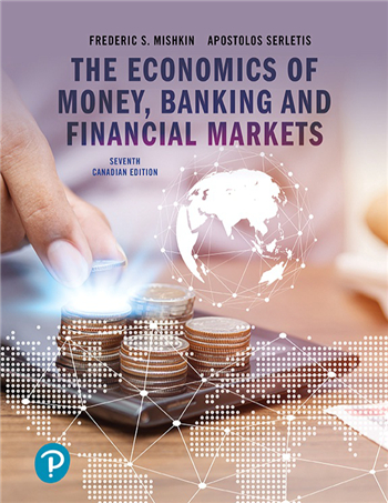 The Economics of Money, Banking and Financial Markets, Seventh Canadian Edition, 7/E
