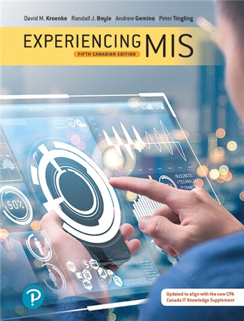 Experiencing MIS, 5th Canadian Edition