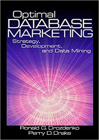 Optimal Database Marketing: Strategy, Development, and Data Mining 1st Edition