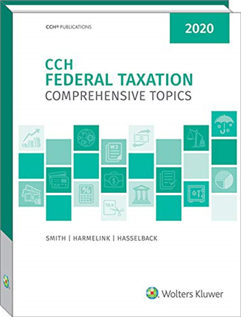 CCH Federal Taxation: Comprehensive Topics (2020)