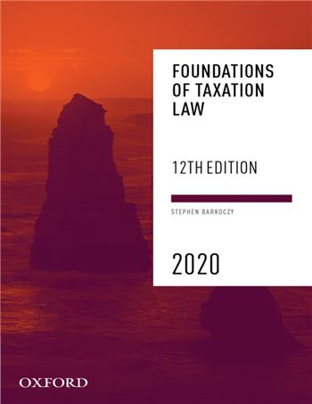 Foundations of Taxation Law 2020 12th edition by Stephen Barkoczy