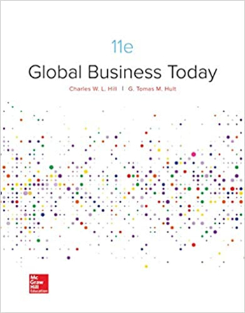 Global Business Today, 11th Edition by Charles W. L. Hill; G. Tomas M. Hult
