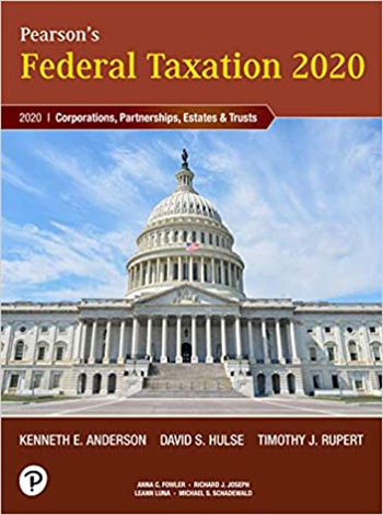 Pearson's Federal Taxation 2020 Corporations, Partnerships, Estates & Trusts, 33rd Edition