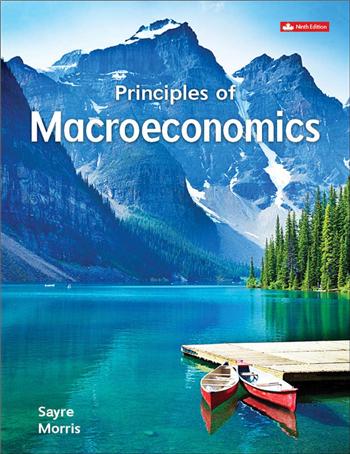 Principles of Macroeconomics 9th Canadian Edition eTextbook by John Sayre, Alan Morris