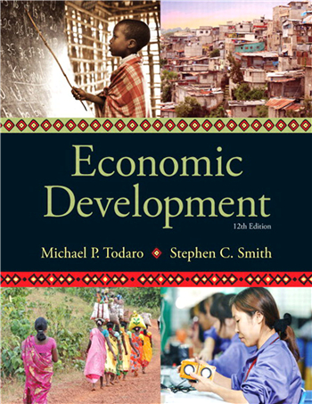 Economic Development 12th Edition eTextbook by Michael P. Todaro; Stephen C. Smith