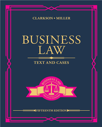 Business Law: Text and Cases 15th Edition eTextbook by Kenneth W. Clarkson, Roger LeRoy Miller