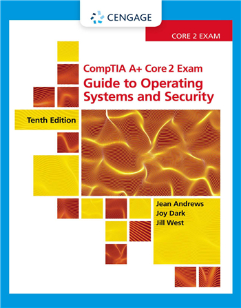 CompTIA A+ Core 2 Exam: Guide to Operating Systems and Security, 10th Edition eTextbook by Jean Andrews, Joy Dark, Jill West