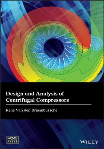 Design and Analysis of Centrifugal Compressors 1st Edition eTextbook by Rene Van den Braembussche
