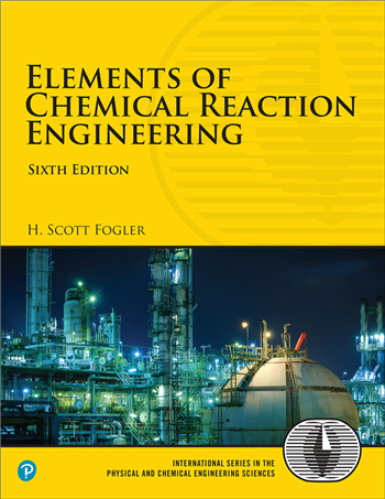 Elements of Chemical Reaction Engineering, 6th edition eTextbook by H Scott Fogler