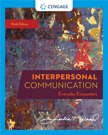 Interpersonal Communication: Everyday Encounters 9th Edition eTextbook by Julia T. Wood