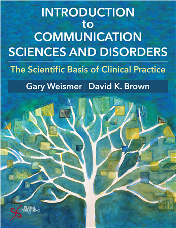 Introduction to Communication Sciences and Disorders: The Scientific Basis of Clinical Practice 1st Edition