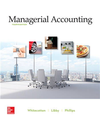 Managerial Accounting 4th Edition eTextbook by Stacey Whitecotton, Robert Libby, Fred Phillips