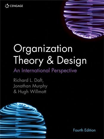 Organization Theory & Design: An International Perspective, 4th Edition eTextbook by Richard L. Daft, Jonathan Murphy, Hugh Willmott